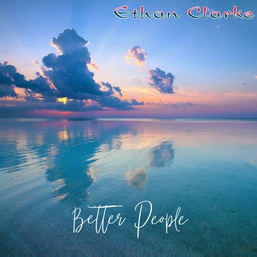 Better People (Remastered) von Ethan Clarke