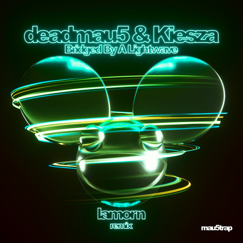 Bridged By A Lightwave (Lamorn Remix) by deadmau5 & Kiesza