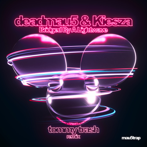 Bridged By A Lightwave (Tommy Trash Remix) by deadmau5 & Kiesza