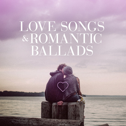 Love Songs & Romantic Ballads by Various Artists