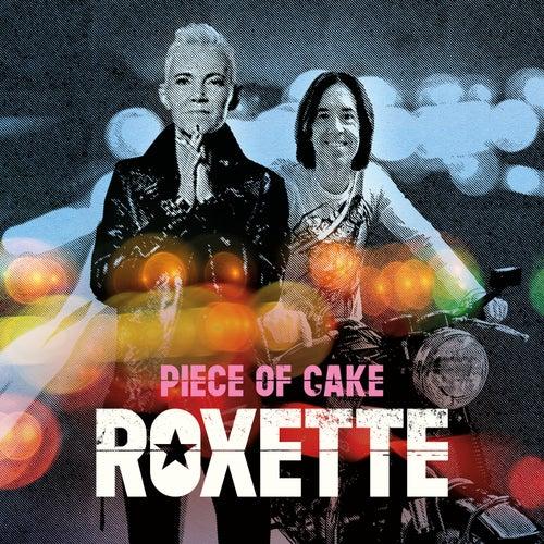 Piece Of Cake von Roxette