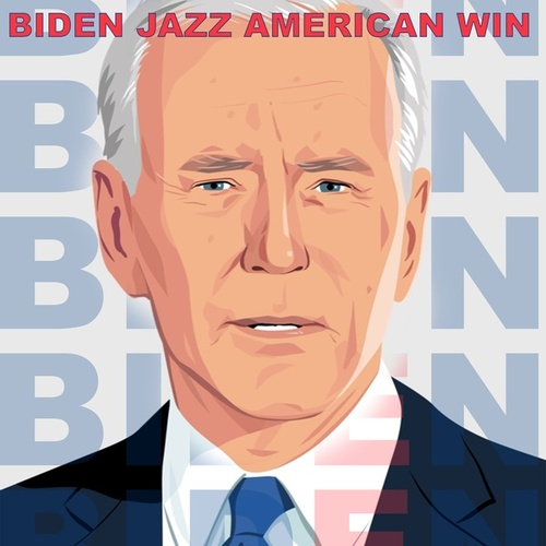 Biden Jazz American Win (The 40 Best Jazz Classics Commemorative For American Election Victory) von Various Artists