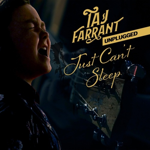 Just Can't Sleep (Unplugged) by Taj Farrant