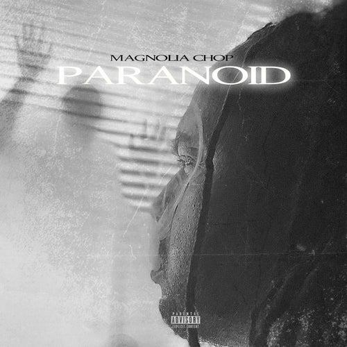 Paranoid von Magnolia Chop