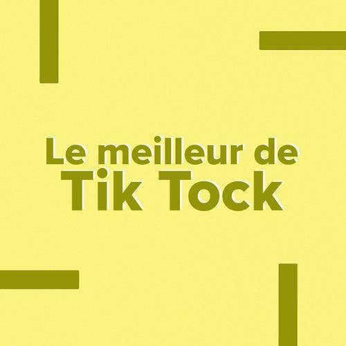 Le meilleur de Tik Tock de Various Artists