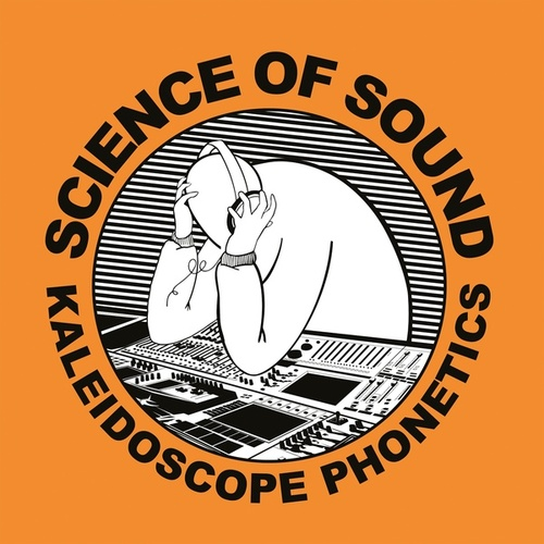 Kaleidoscope Phonetics de Science Of Sound