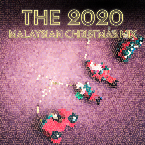 The 2020 Malaysian Christmas Mix von Various Artists
