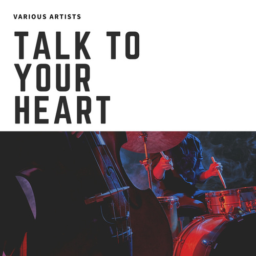 Talk To Your Heart by Various Artists