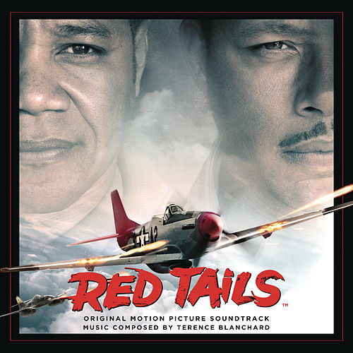 Red Tails - Original Motion Picture Soundtrack de Terence Blanchard