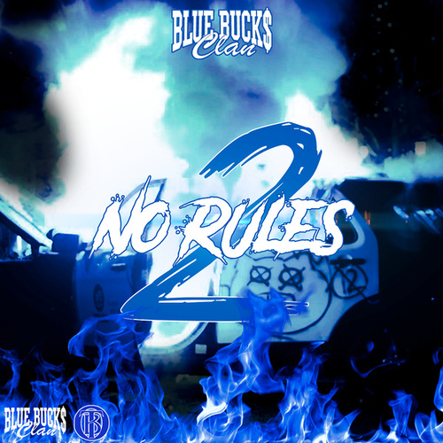 No Rules 2 by BlueBucksClan