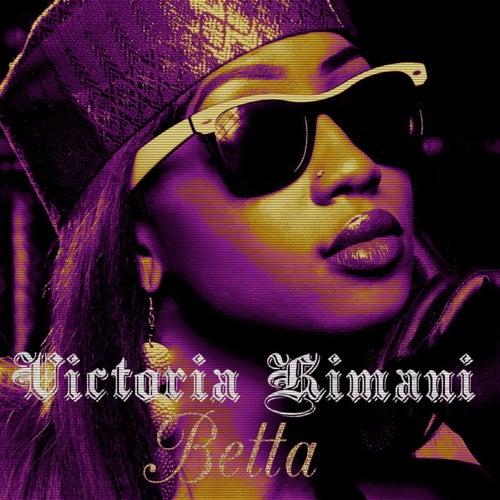 Betta - Single de Victoria Kimani