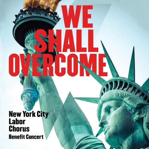 We Shall Overcome (Live) by New York City Labor Chorus