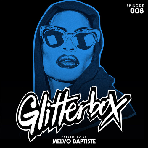 Glitterbox Radio Episode 008 (presented by Melvo Baptiste) (DJ Mix) fra Glitterbox Radio