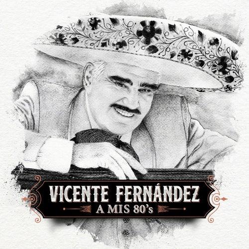 A Mis 80's by Vicente Fernández