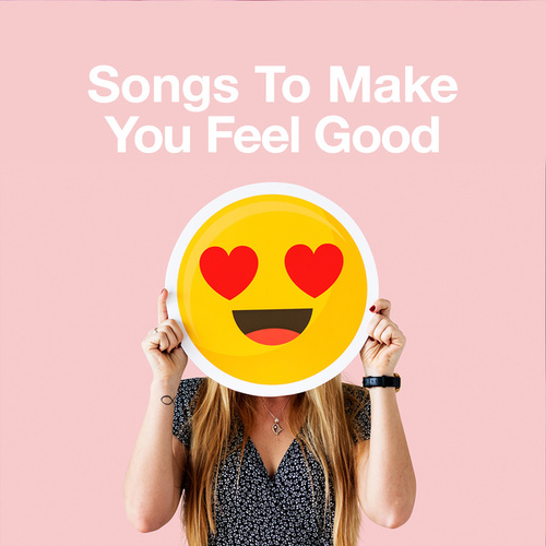 Songs to Make You Feel Good de Various Artists