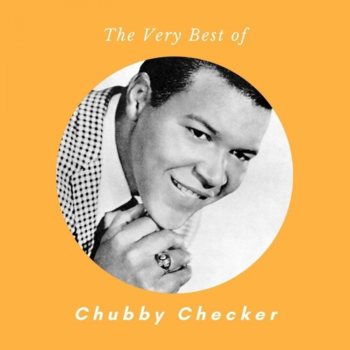 The Very Best of Chubby Checker de Chubby Checker
