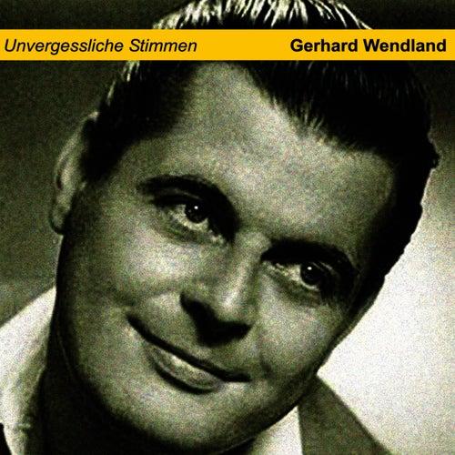 Unvergessliche Stimmen de Gerhard Wendland
