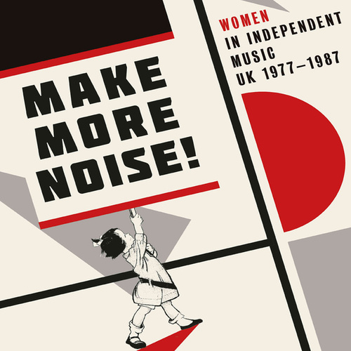 Make More Noise! Women In Independent Music UK 1977-1987 by Various Artists