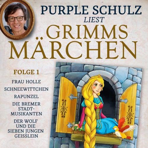 Purple Schulz liest Grimms Märchen, Folge 1 (Ungekürzt) by Brüder Grimm