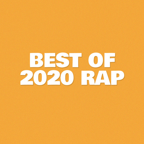 Best of 2020 Rap by Various Artists