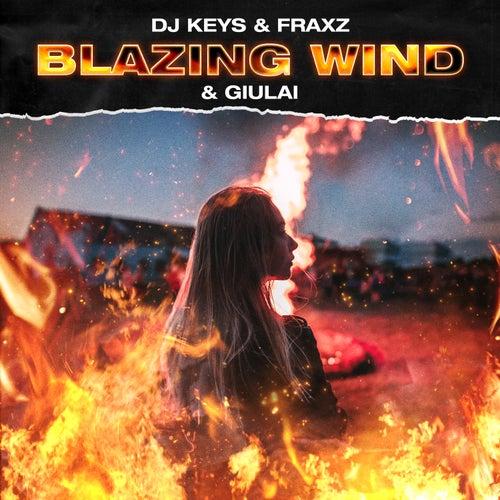 Blazing Wind by DJ Keys