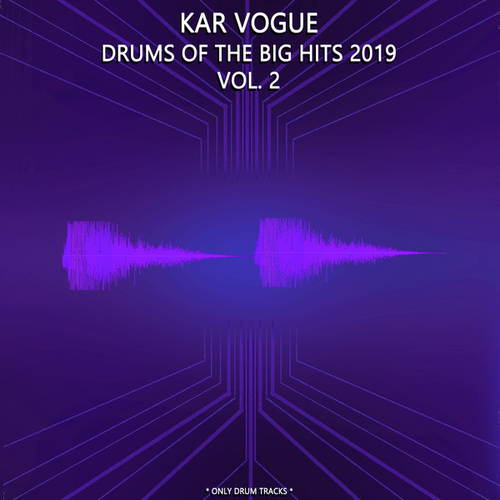 Drums Of The Big Hits 2019, Vol. 2 (Special Only Drum Versions) by Kar Vogue
