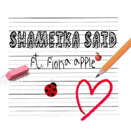 Shameika Said (feat. Fiona Apple) by Shameika