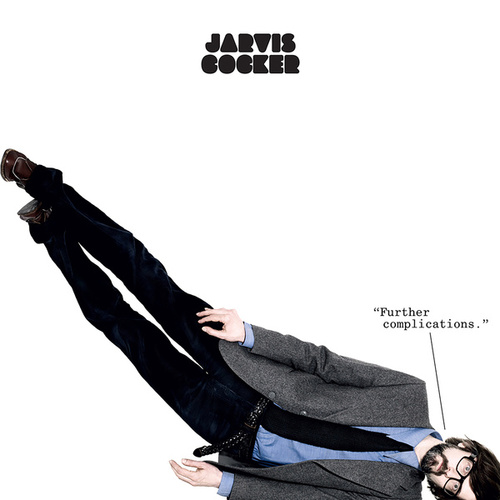 Further Complications (2020 Remaster) by Jarvis Cocker