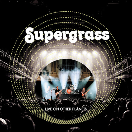 Live on Other Planets (Live 2020) by Supergrass