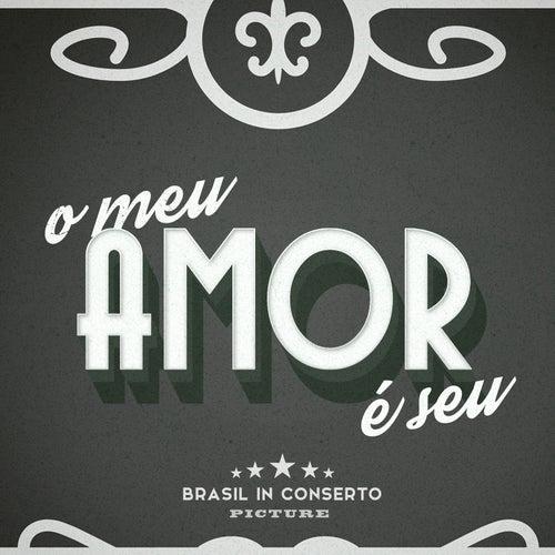 O Meu Amor É Seu de Brasil In Conserto