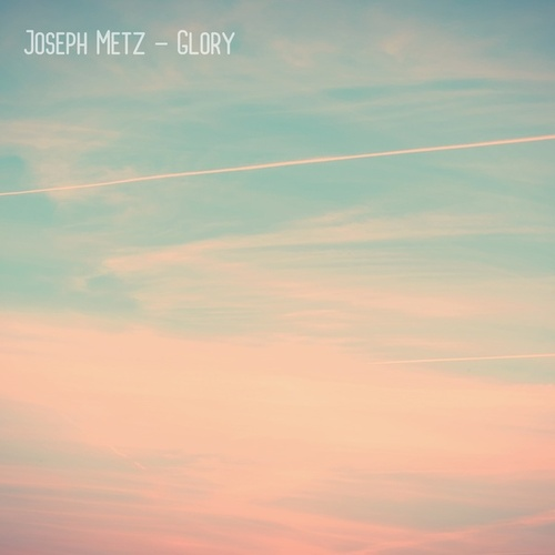 Glory by Joseph Metz