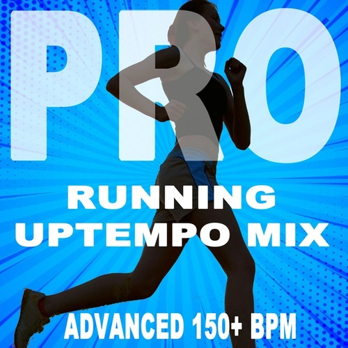 Running Tempo Mix (Pro Uptempo Mix Advanced 150+ Bpm Summer 2020 the Best Motivational Running and Jogging Music Playlist to Make Every Run Tracker Workout to a Succes) by Various Artists