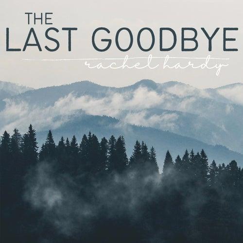 The Last Goodbye de Rachel Hardy