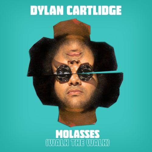 Molasses (Walk The Walk) by Dylan Cartlidge