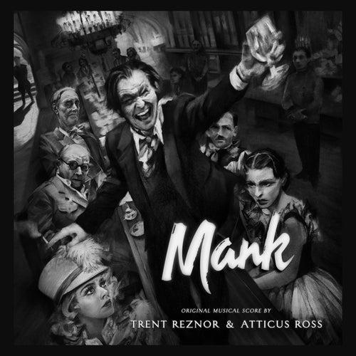 Mank (Original Musical Score) by Trent Reznor & Atticus Ross