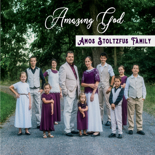 Amazing God von Amos Stoltzfus Family