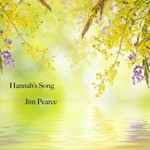 Hannah's Song fra Jim Pearce