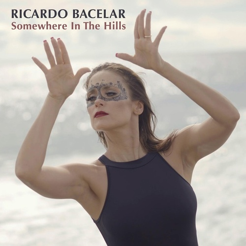 Somewhere in the Hills (feat. Elena Rose) von Ricardo Bacelar