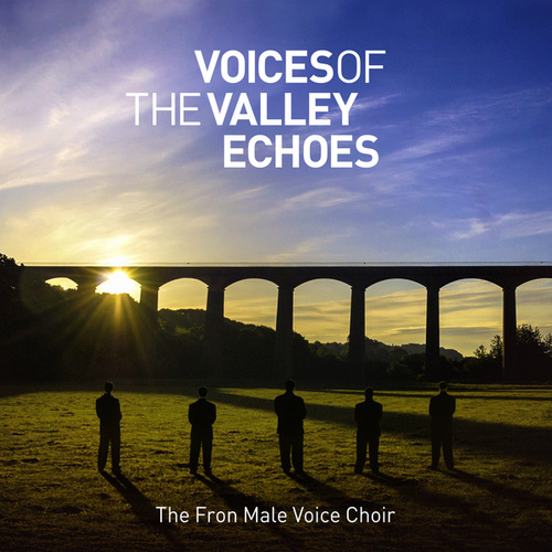 Voices of the Valley: Echoes by Fron Male Voice Choir