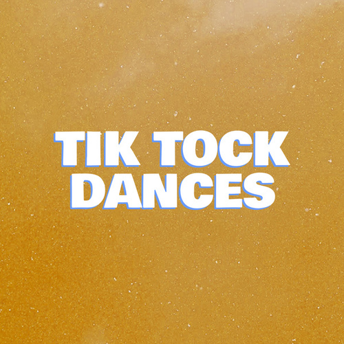 Tik Tock Dances by Various Artists
