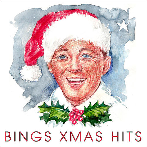 Bing's Complete Christmas Hits by Bing Crosby