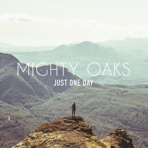 Just One Day - EP by Mighty Oaks