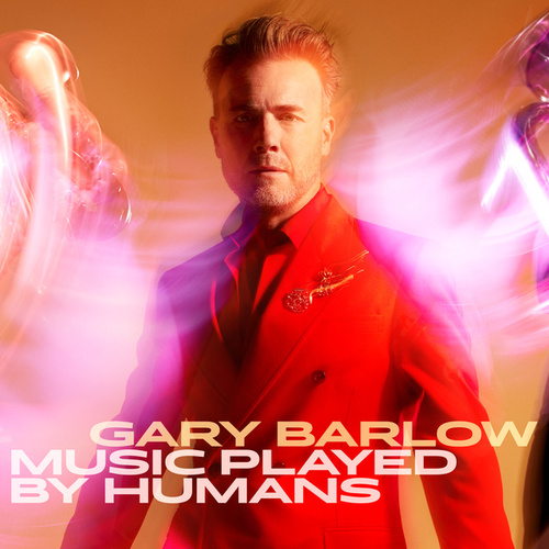 Music Played By Humans (Deluxe) by Gary Barlow