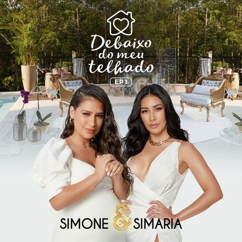 Debaixo Do Meu Telhado (EP 1) de Simone & Simaria