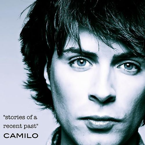 Stories Of A Recent Past by Camilo