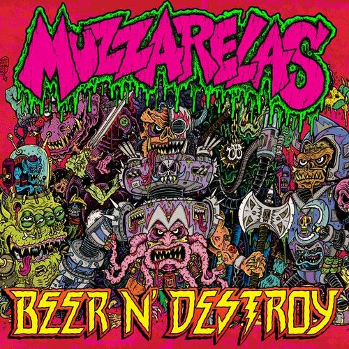BEER AND DESTROY de Muzzarelas