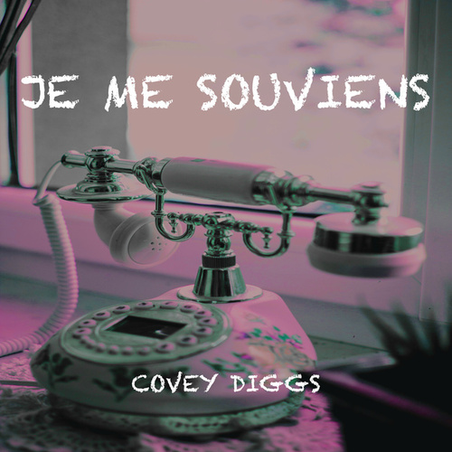 Je Me Souviens by Covey Diggs