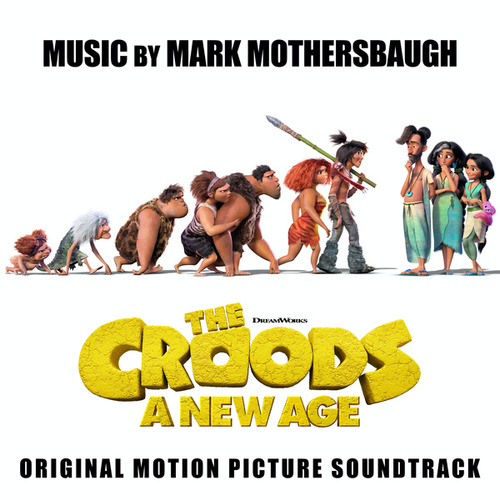 The Croods: A New Age (Original Motion Picture Soundtrack) by Mark Mothersbaugh