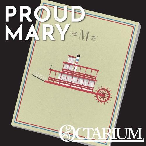 Proud Mary by Octarium