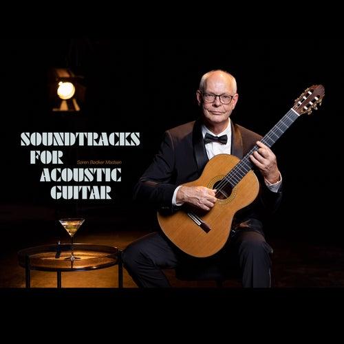 Soundtracks for Acoustic Guitar de Søren Bødker Madsen